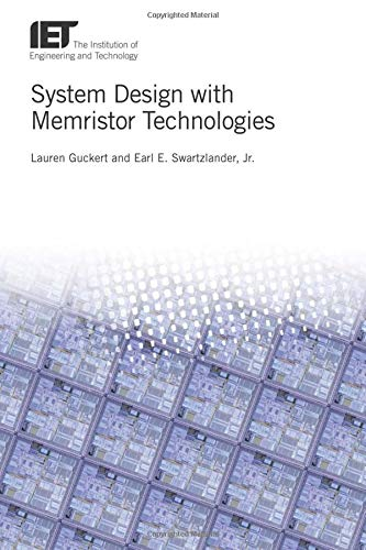 System Design with Memristor Technologies (IET Materials, Circuits and Devices, Band 38) (Texas Tech Elektrotechnik)