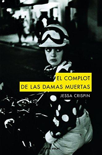 El Complot de las Damas Muertas, Colección Alpha Decay por Jessa Crispin