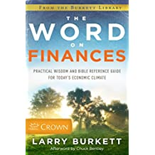 The Word on Finances: Practical Wisdom and Bible Reference Guide for Today's Economic Climate (English Edition)
