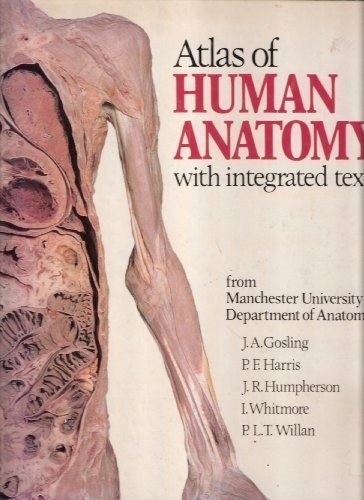 Atlas of Human Anatomy with Integrated Text by John A. Gosling (1985-07-03)