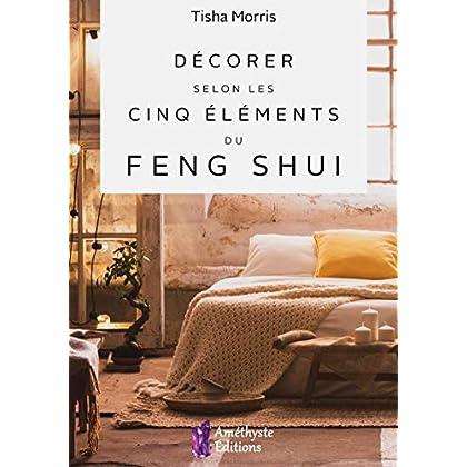 Décorer selon les cinq éléments du Feng Shui