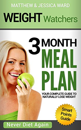 weight-watchers-your-complete-smart-points-guide-to-naturally-lose-weight-3-month-meal-plan-included