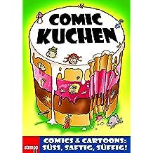 Comic Kuchen: Comics & Cartoons: Süß, saftig, süffig! (German Edition)
