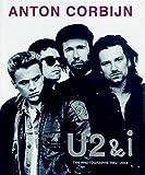 Anton Corbijn U2 and I: The Photographs 1982-2004