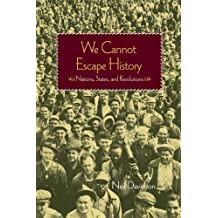 We Cannot Escape History: States and Revolutions