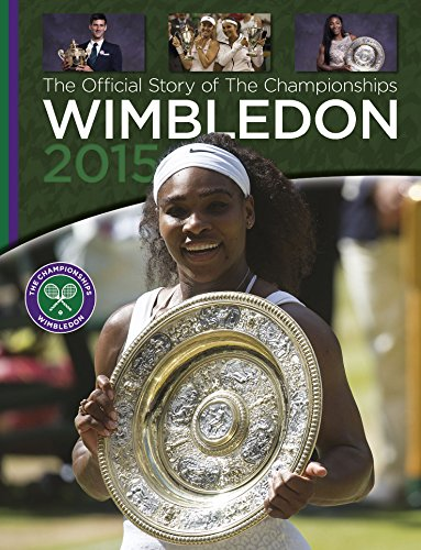 Wimbledon 2015 : The Official Story of the Championships (Wimbledon the Championships)