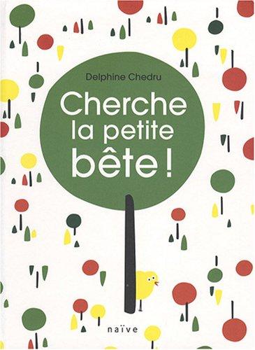 Cherche la petite bête ! par Delphine Chedru