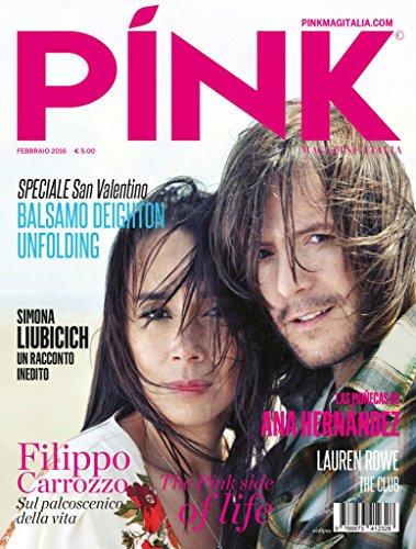 Pink Magazine Italia - Febbraio 2016: St. Valentine Issue (Italian Edition)