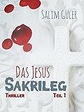 Das Jesus Sakrileg, Teil 1: Thriller