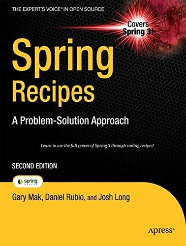 Spring Recipes: A Problem-Solution Approach (Expert's Voice in Open Source) by Gary Mak (2010-09-01)