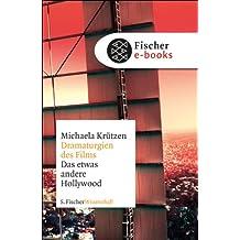 Dramaturgien des Films: Das etwas andere Hollywood (Fischer Wissenschaft)