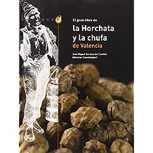 El gran libro de la horchata y la chufa de Valencia (Fora de Col·lecció)