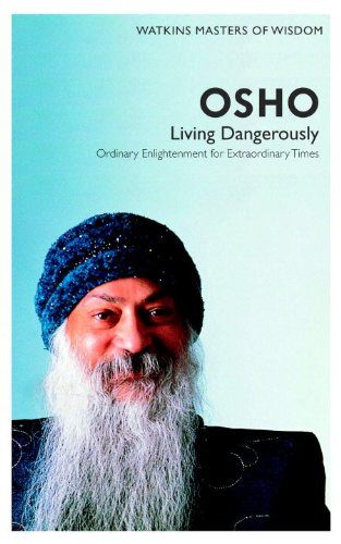 Living Dangerously: Ordinary Enlightenment for Extraordinary Times: Watkins Masters of Wisdom: Osho