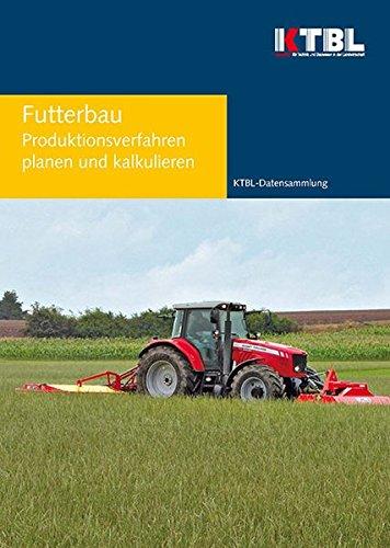 Futterbau: Produktionsverfahren planen und kalkulieren
