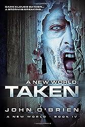 A New World: Taken: Volume 4 by John O'Brien (2012-03-28)