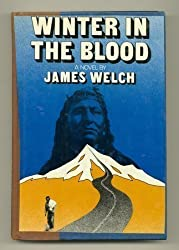 Winter in the Blood: A Novel by James Welch (1974-08-01)
