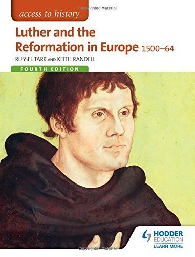 Access to History: Luther and the Reformation in Europe 1500-64 Fourth Edition by Russel Tarr (2015-04-24)
