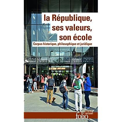 La République, ses valeurs, son école: Corpus historique, philosophique et juridique