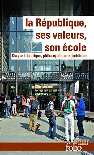 La République, ses valeurs, son école: Corpus historique, philosophique et juridique par Collectifs