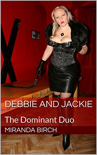 Debbie And Jackie: The Dominant Duo (English Edition)