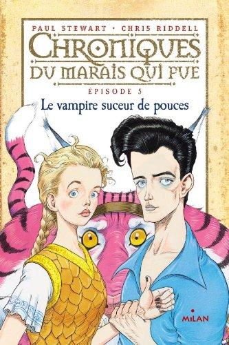 Chroniques du marais qui pue, Tome 05: Le vampire suceur de pouces