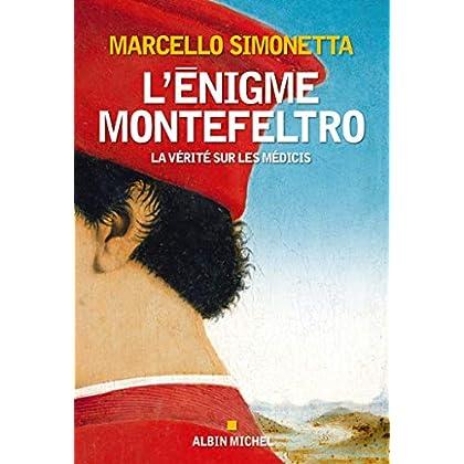 L'Enigme Montefeltro: La vérité sur les Médicis