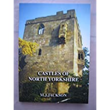 Castles of North Yorkshire: A Gazetteer of Medieval Castles (Medieval Castles of England)