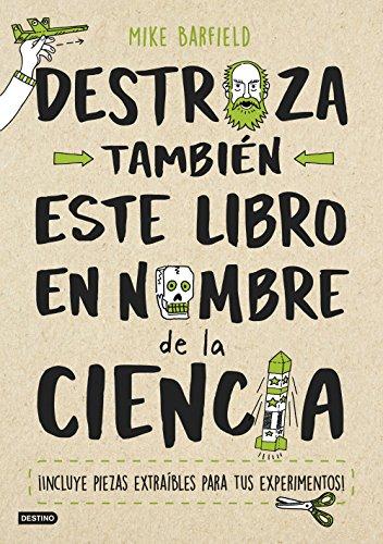 Destroza también este libro en nombre de la ciencia (Libros de entretenimiento) por Mike Barfield