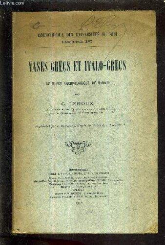 VASES GRECS ET ITALO GRECS DU MUSEE ARCHEOLOGIQUE DE MADRID / BIBLIOTHEQUE DES UNIVERSITES DU MIDI FASICUCLE XVI. Madrid Vase