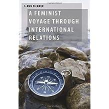 A Feminist Voyage through International Relations (Oxford Studies in Gender and International Relations) by J. Ann Tickner (2014-03-04)