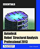 Image de Autodesk Robot Structural Analysis Professional 2013 : Essentials (English Edition)