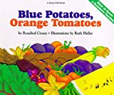 Blue Potatoes, Orange Tomatoes by Rosalind Creasy (1994-04-02)