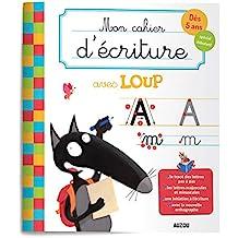 Mon cahier d'écriture avec Loup : Dès 5 ans, spécial débutant