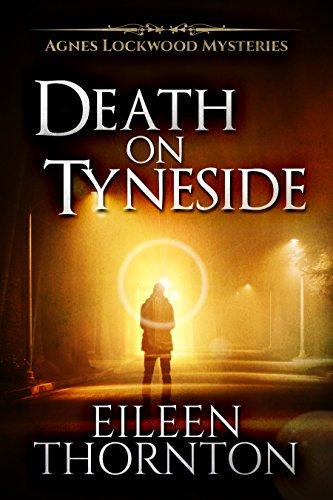 Death on Tyneside (Agnes Lockwood Series Book 2) by Eileen Thornton