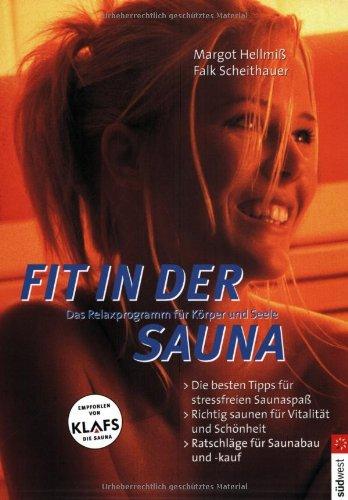 Fit in der Sauna: Das Relaxprogramm für Körper und Seele