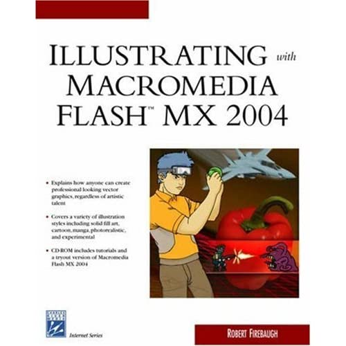 Illustrating with Macromedia Flash MX 2004 (Charles River Media Internet & Web Design) by Robert Firebaugh (2004-05-28)