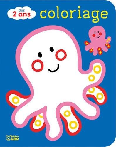 Coloriages pour les tout-petits: Les animaux de la mer - Dès 2 ans par Carole Wey