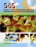 565 Juegos Y Tareas De Iniciación Deportiva Adaptada A Las Personas Con Discapacidad (Educación Física / Pedagogía / Juegos)