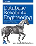 #4: Database Reliability Engineering: Designing and Operating Resilient Database Systems