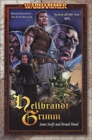 Hellbrandt Grimm: Some Swift and Brutal Hand (Warhammer) by Mitchel Scanlon (2004-02-02)