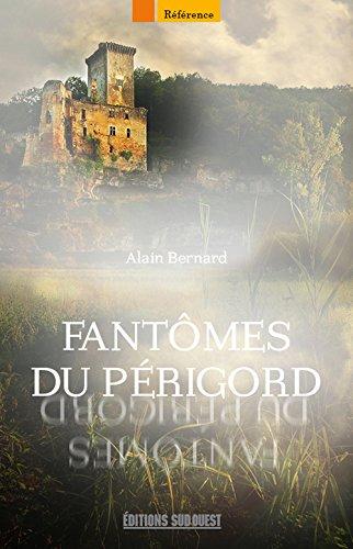 Fantômes du Périgord par Alain Bernard