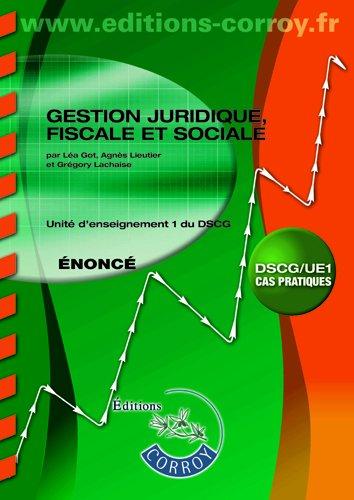 Gestion juridique, fiscale et sociale énoncé. Unité d'Enseignement 1 du Dscg (Pochette)