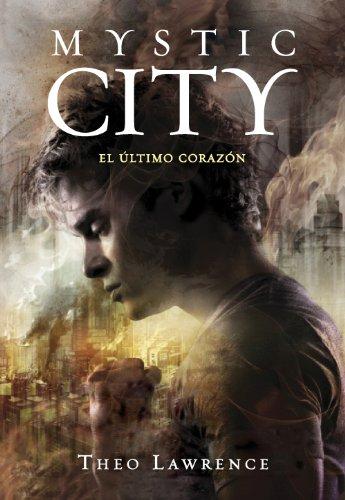 El último corazón (Mystic City 2) de [Lawrence, Theo]
