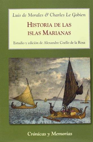 Historia De Las Islas Marianas (Crónicas y Memorias) por S.J., Luis de (1641-1716) Morales