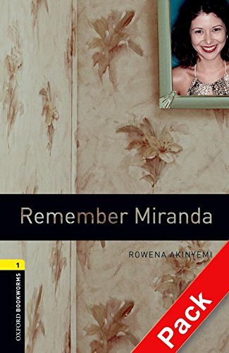 Oxford Bookworms Library: Oxford Bookworms 1. Remember Miranda. CD Pack: 400 Headwords