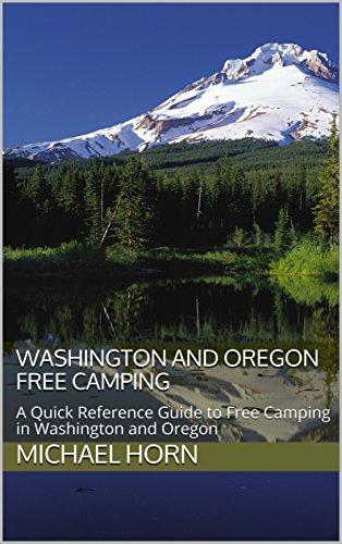 Washington and Oregon Free Camping: A Quick Reference Guide to Free Camping in Washington and Oregon (English Edition)