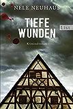 Tiefe Wunden: Der dritte Fall für Bodenstein und Kirchhoff (Ein Bodenstein-Kirchhoff-Krimi 3)