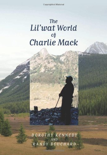 The Lil'wat World of Charlie Mack 1st edition by Kennedy, Dorothy, Bouchard, Randy (2010) Paperback