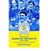 THE OFFICIAL QUEEN OF THE SOUTH QUIZ BOOK 800 QUESTIONS ON THE DOONHAMERS BY (COWLIN, CHRIS) HARDBACK