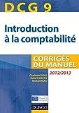 DCG 9 - Introduction à la comptabilité - 2012/2013-4e éd. - Corrigés du manuel